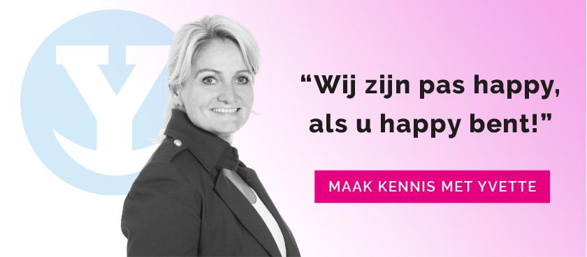 Wij zijn pas happy, als u happy bent!